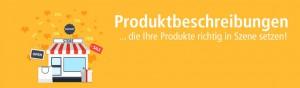 Produktbeschreibungen, die Ihre Produkte richtig in Szene setzen.